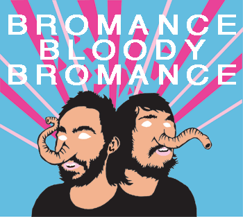 bromancebloodybromance